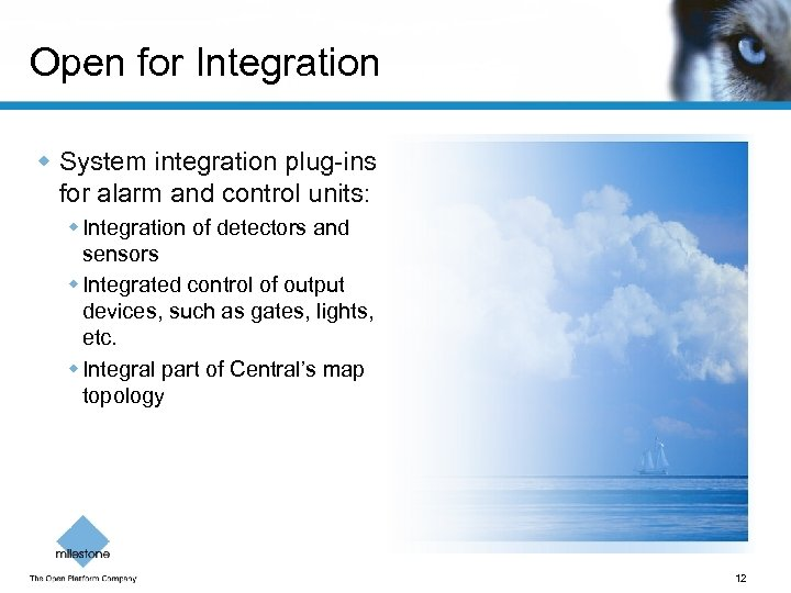Open for Integration w System integration plug-ins for alarm and control units: w Integration