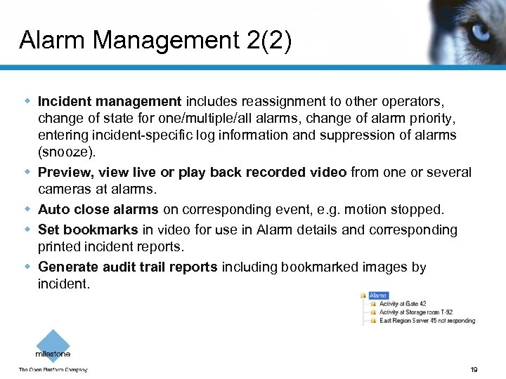 Alarm Management 2(2) w Incident management includes reassignment to other operators, change of state