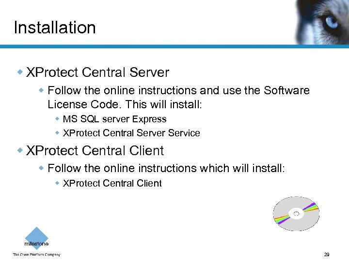 Installation w XProtect Central Server w Follow the online instructions and use the Software