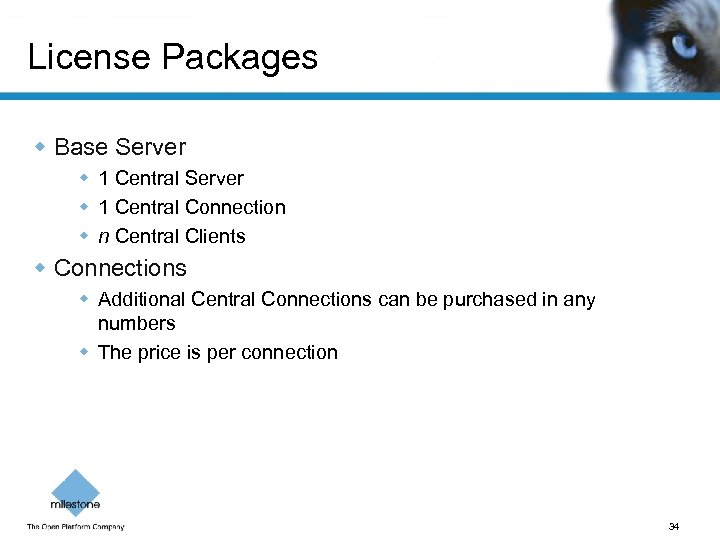 License Packages w Base Server w 1 Central Connection w n Central Clients w