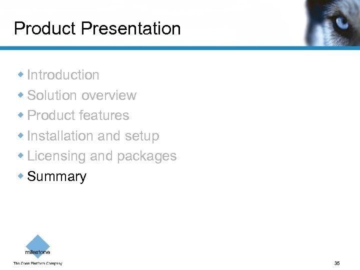 Product Presentation w Introduction w Solution overview w Product features w Installation and setup
