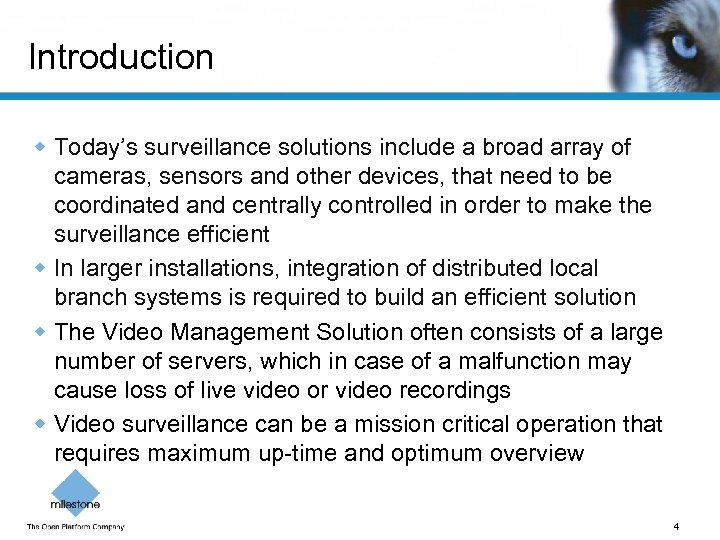 Introduction w Today's surveillance solutions include a broad array of cameras, sensors and other