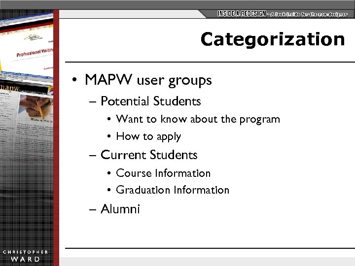 Categorization • MAPW user groups – Potential Students • Want to know about the