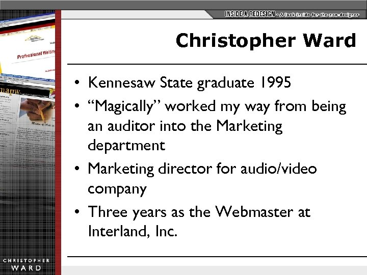 "Christopher Ward • Kennesaw State graduate 1995 • ""Magically"" worked my way from being"