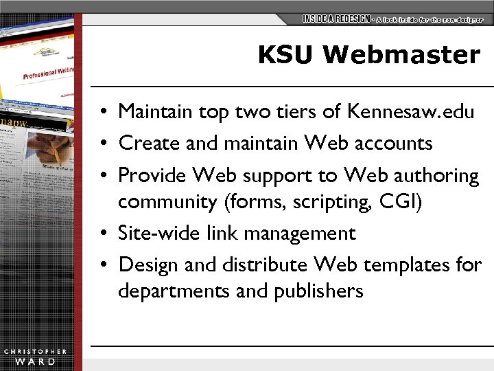 KSU Webmaster • Maintain top two tiers of Kennesaw. edu • Create and maintain