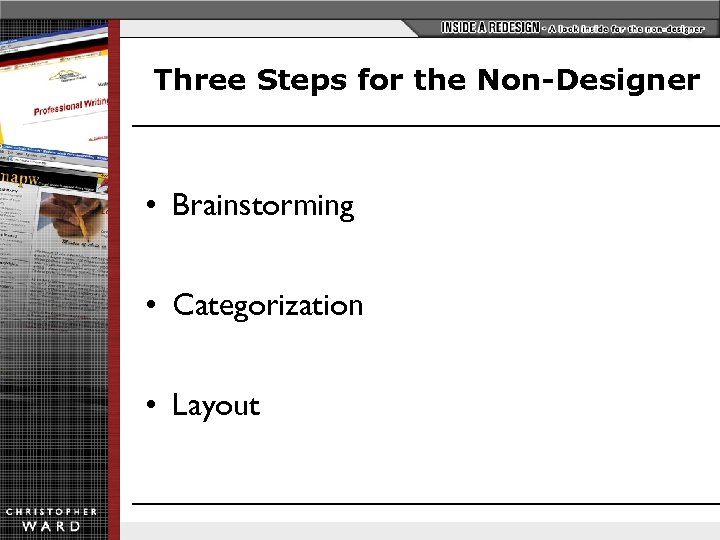 Three Steps for the Non-Designer • Brainstorming • Categorization • Layout