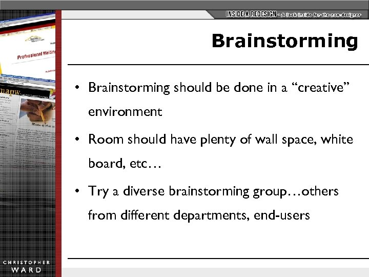 "Brainstorming • Brainstorming should be done in a ""creative"" environment • Room should have"
