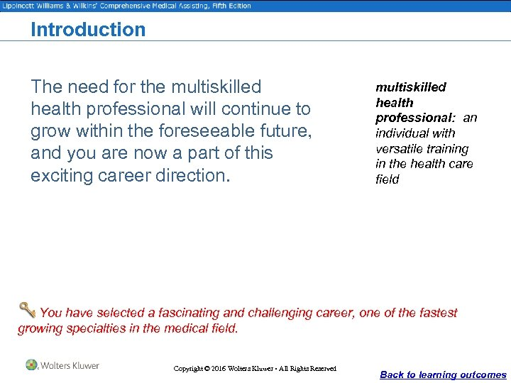 Introduction The need for the multiskilled health professional will continue to grow within the