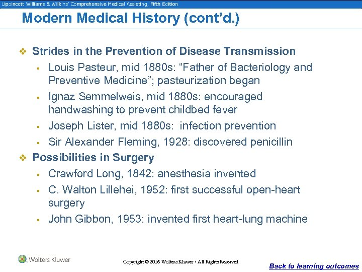 Modern Medical History (cont'd. ) v Strides in the Prevention of Disease Transmission Louis