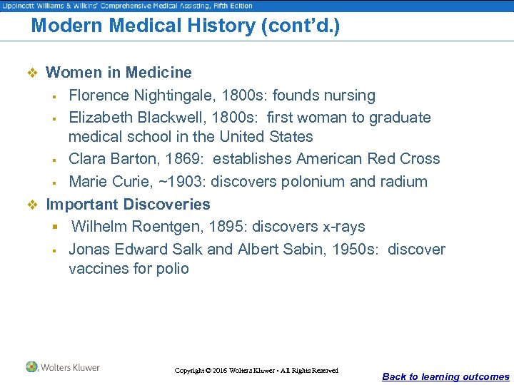 Modern Medical History (cont'd. ) v Women in Medicine Florence Nightingale, 1800 s: founds