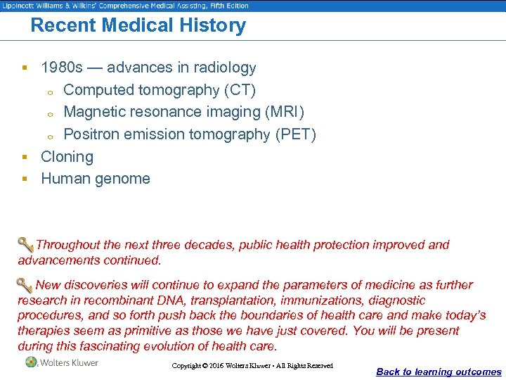 Recent Medical History § 1980 s — advances in radiology Computed tomography (CT) o