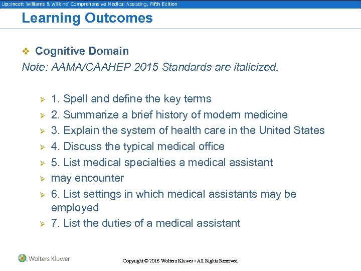 Learning Outcomes v Cognitive Domain Note: AAMA/CAAHEP 2015 Standards are italicized. Ø Ø Ø