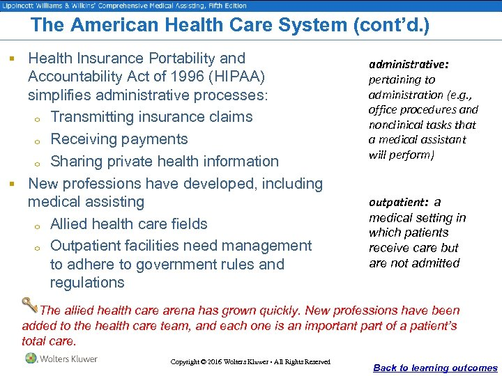 The American Health Care System (cont'd. ) § Health Insurance Portability and Accountability Act