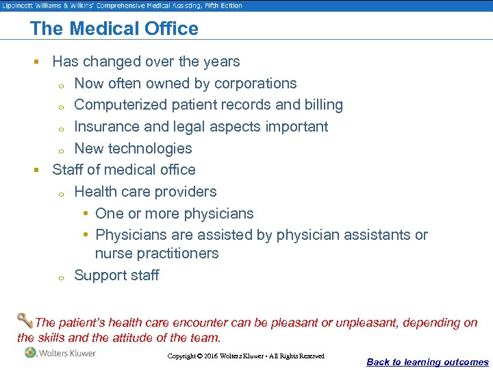 The Medical Office § Has changed over the years Now often owned by corporations