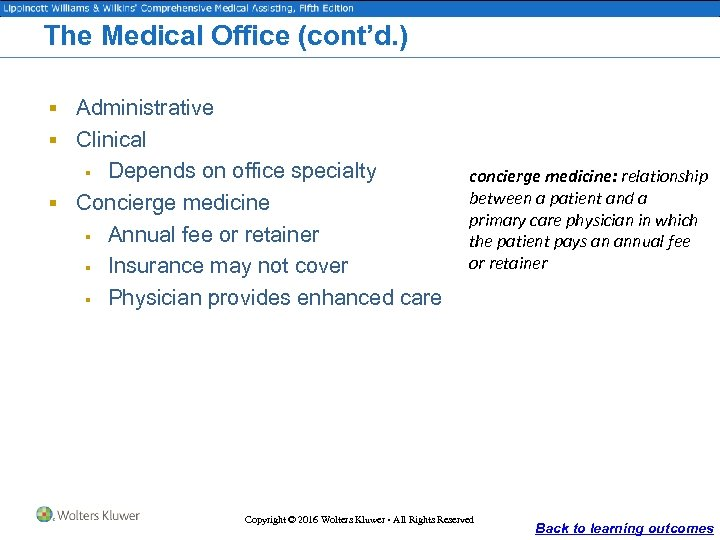 The Medical Office (cont'd. ) § Administrative § Clinical Depends on office specialty §