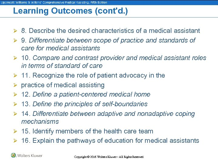 Learning Outcomes (cont'd. ) Ø 8. Describe the desired characteristics of a medical assistant