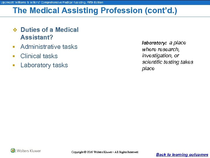 The Medical Assisting Profession (cont'd. ) v Duties of a Medical Assistant? § Administrative