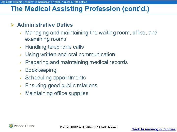 The Medical Assisting Profession (cont'd. ) Ø Administrative Duties § § § § Managing