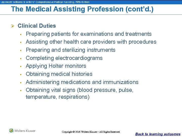 The Medical Assisting Profession (cont'd. ) Ø Clinical Duties § § § § Preparing