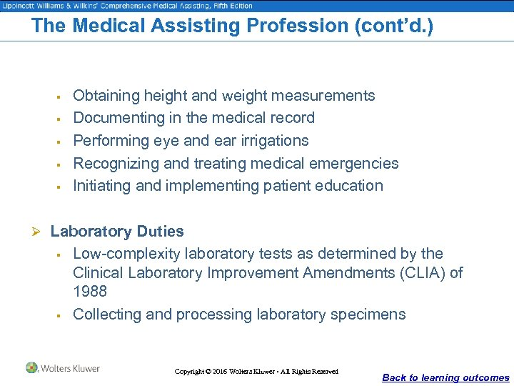 The Medical Assisting Profession (cont'd. ) § § § Obtaining height and weight measurements