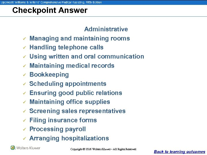 Checkpoint Answer ü ü ü Administrative Managing and maintaining rooms Handling telephone calls Using