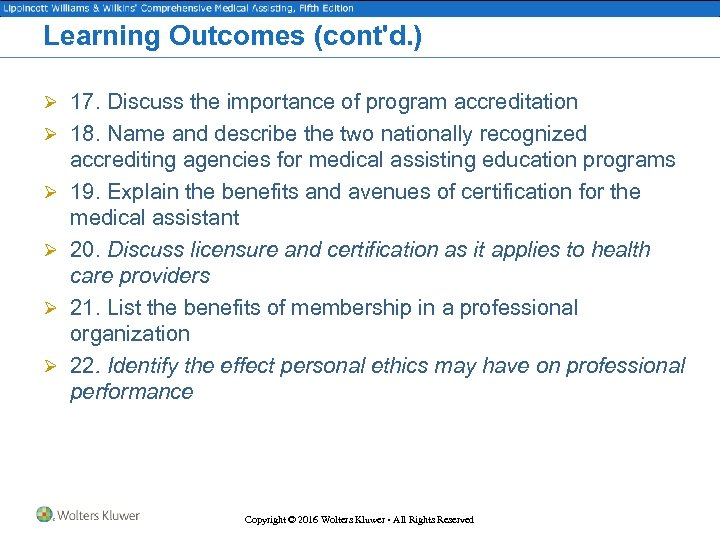 Learning Outcomes (cont'd. ) Ø 17. Discuss the importance of program accreditation Ø 18.