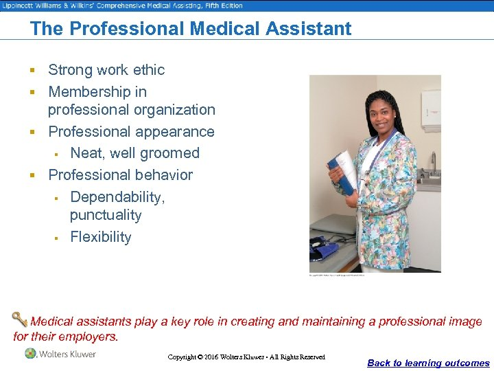 The Professional Medical Assistant § Strong work ethic § Membership in professional organization §