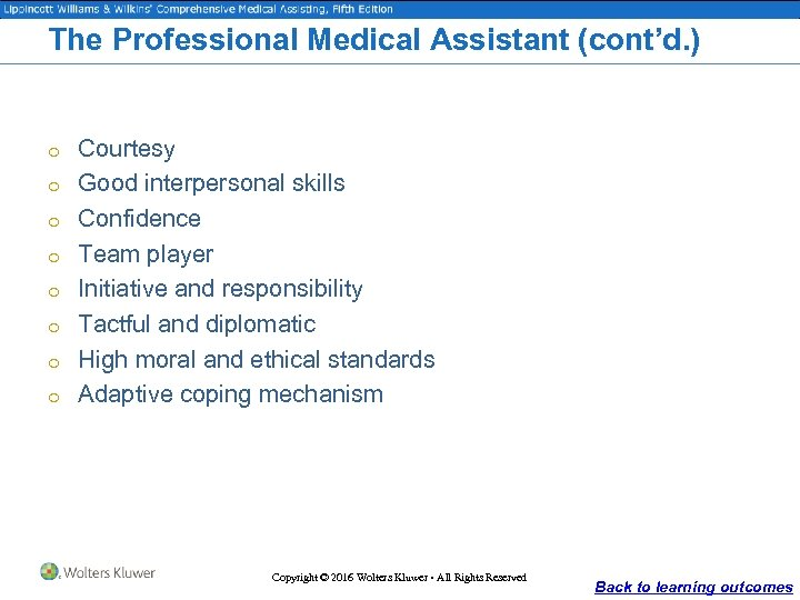 The Professional Medical Assistant (cont'd. ) o Courtesy o Good interpersonal skills o Confidence