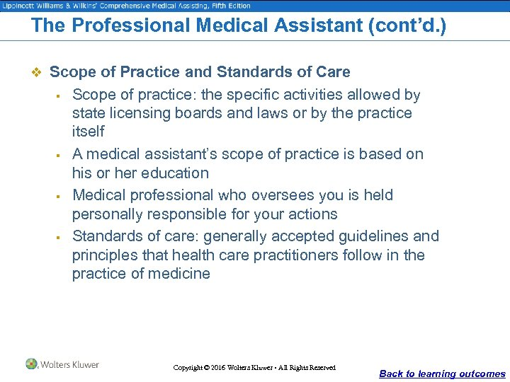 The Professional Medical Assistant (cont'd. ) v Scope of Practice and Standards of Care