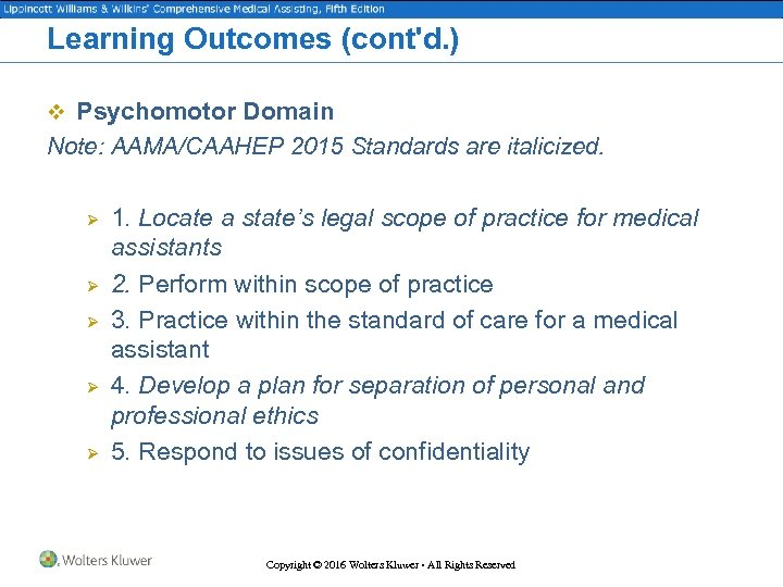 Learning Outcomes (cont'd. ) v Psychomotor Domain Note: AAMA/CAAHEP 2015 Standards are italicized. Ø