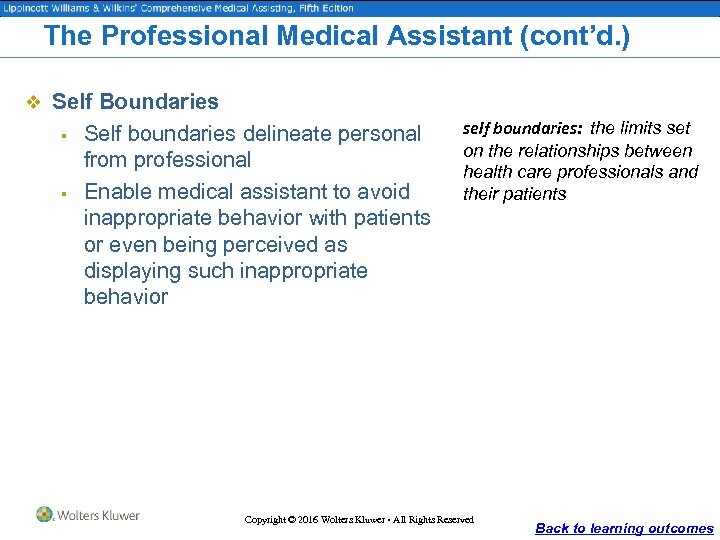 The Professional Medical Assistant (cont'd. ) v Self Boundaries § § Self boundaries delineate