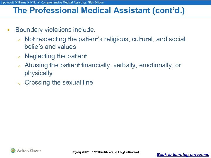 The Professional Medical Assistant (cont'd. ) § Boundary violations include: o o Not respecting