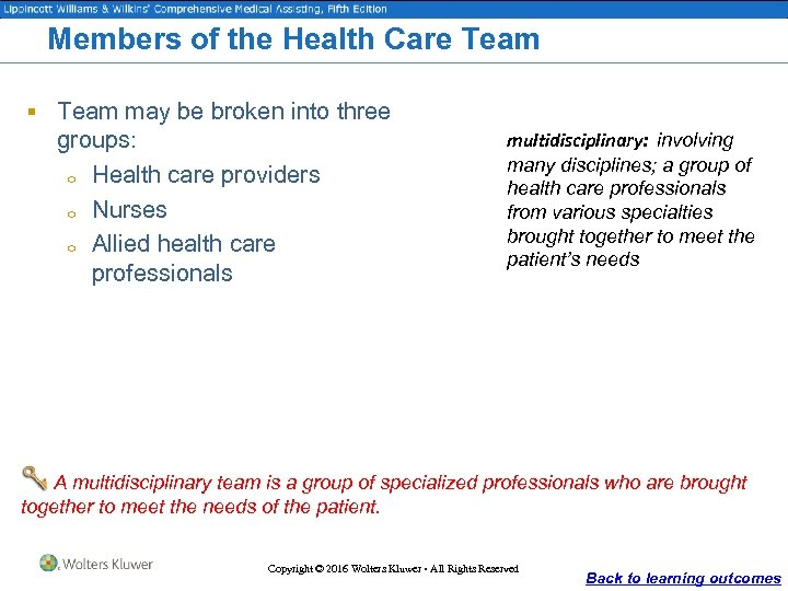 Members of the Health Care Team § Team may be broken into three groups: