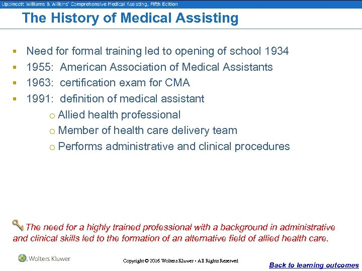 The History of Medical Assisting § Need formal training led to opening of school