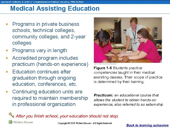 Medical Assisting Education § Programs in private business § § schools, technical colleges, community