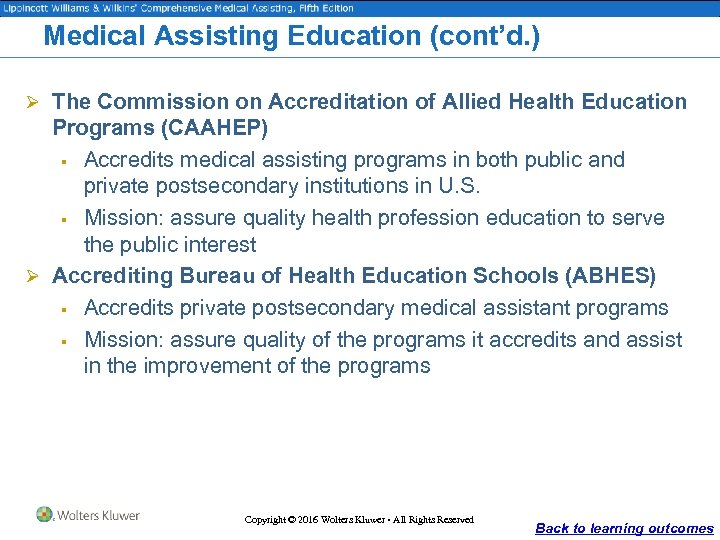 Medical Assisting Education (cont'd. ) Ø The Commission on Accreditation of Allied Health Education