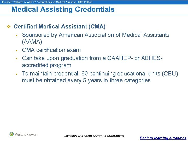 Medical Assisting Credentials v Certified Medical Assistant (CMA) § § Sponsored by American Association