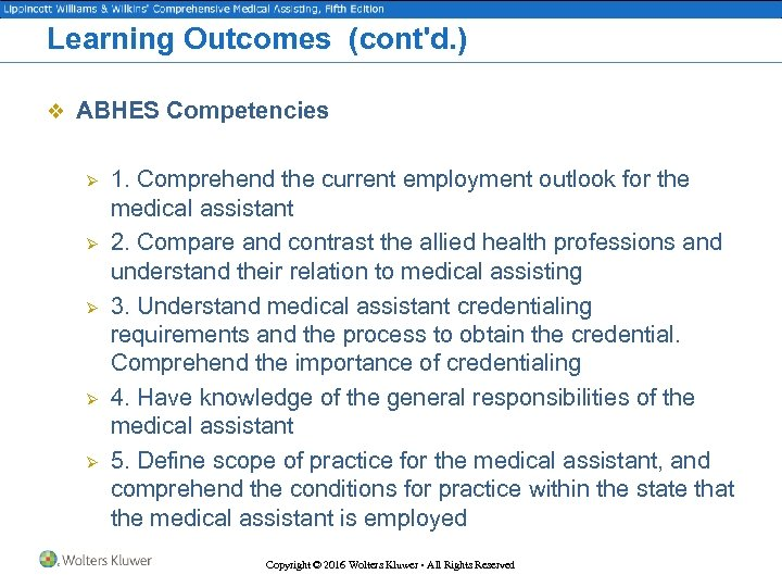 Learning Outcomes (cont'd. ) v ABHES Competencies Ø Ø Ø 1. Comprehend the current