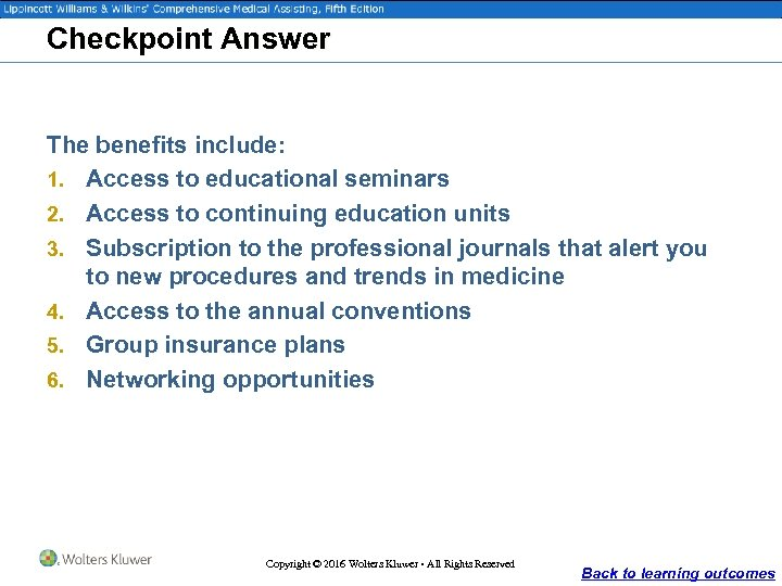 Checkpoint Answer The benefits include: 1. Access to educational seminars 2. Access to continuing