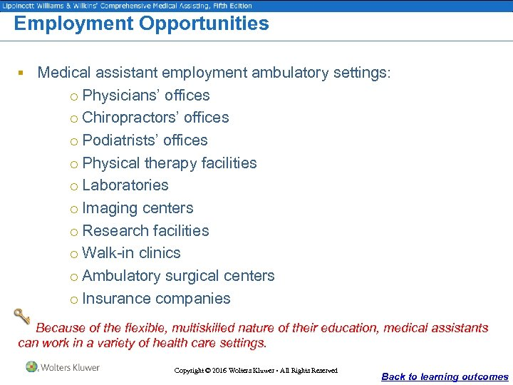 Employment Opportunities § Medical assistant employment ambulatory settings: o Physicians' offices o Chiropractors' offices