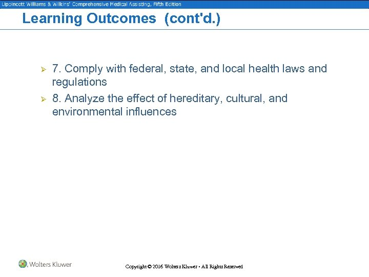 Learning Outcomes (cont'd. ) Ø Ø 7. Comply with federal, state, and local health