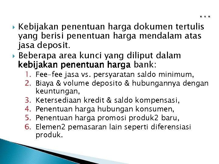 … Kebijakan penentuan harga dokumen tertulis yang berisi penentuan harga mendalam atas jasa deposit.