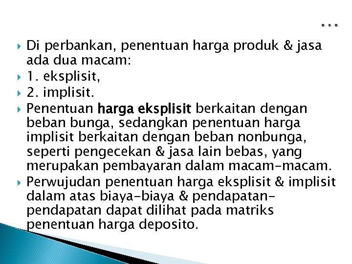 … Di perbankan, penentuan harga produk & jasa ada dua macam: 1. eksplisit, 2.