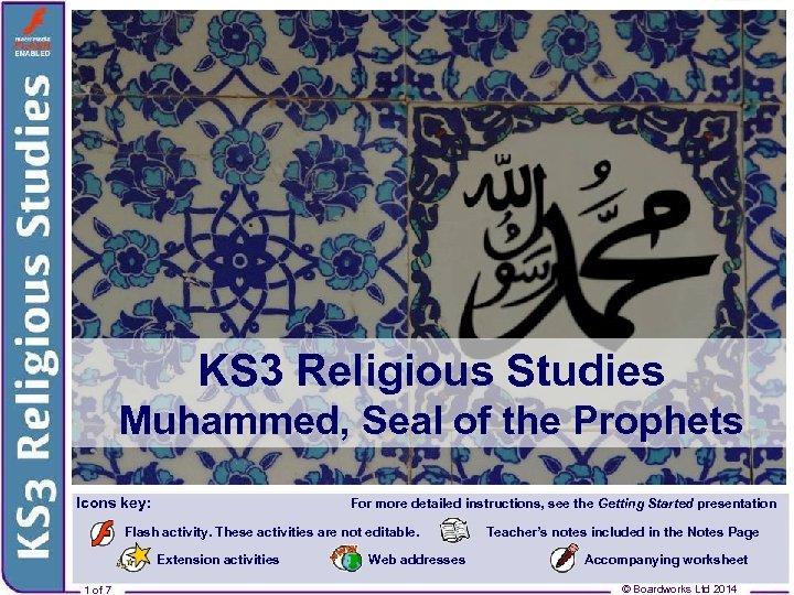 KS 3 Religious Studies The Prophet Muhammed (pbuh) KS 3 Religious Studies Muhammed, Seal