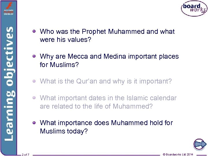 Learning objectives Who was the Prophet Muhammed and what were his values? Why are