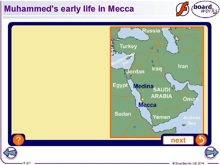 Muhammed's early life in Mecca 6 of 7 © Boardworks Ltd 2014