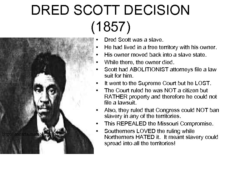 DRED SCOTT DECISION (1857) • • http: //encarta. msn. com/media • • Dred Scott