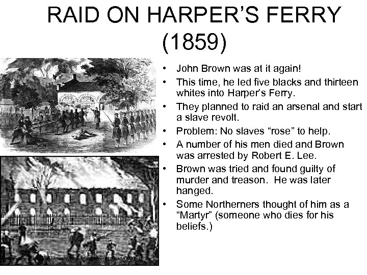 RAID ON HARPER'S FERRY (1859) • John Brown was at it again! • This