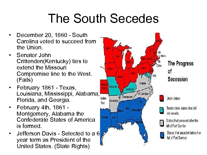 The South Secedes • December 20, 1860 - South Carolina voted to succeed from