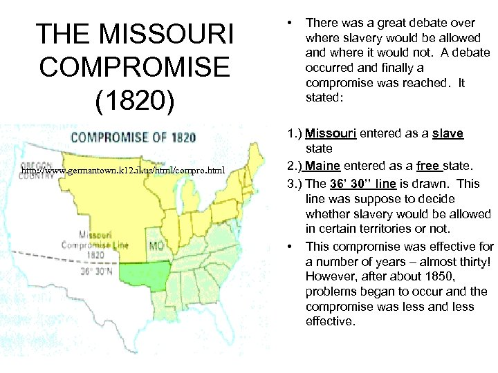 THE MISSOURI COMPROMISE (1820) http: //www. germantown. k 12. il. us/html/compro. html • There